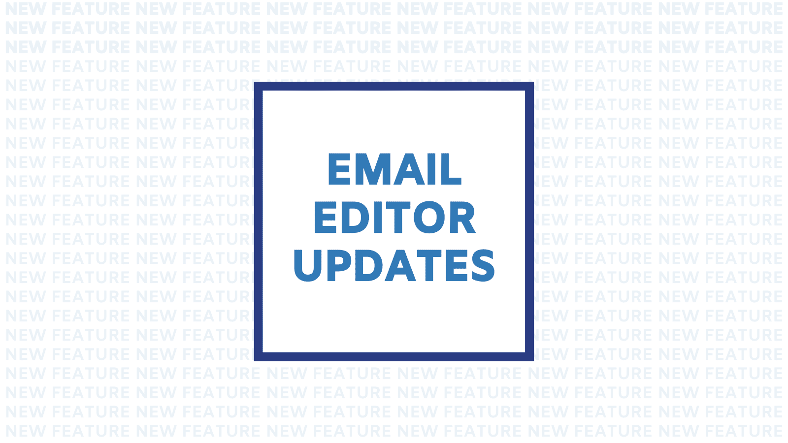 Email Editor Updates